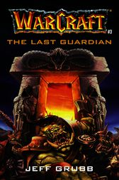 The Warcraft: The Last Guardian by Jeff Grubb