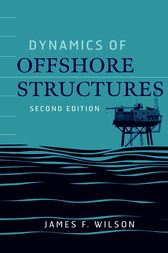 Dynamics of Offshore Structures by James F. Wilson