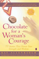 Chocolate for a Woman's Courage by Kay Allenbaugh