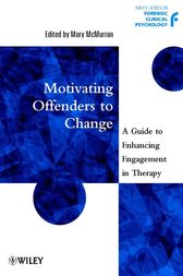 Motivating Offenders to Change by Mary McMurran
