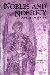 Nobles and Nobility in Medieval Europe by Anne J. Duggan
