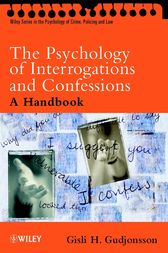 The Psychology of Interrogations and Confessions by Gisli H. Gudjonsson