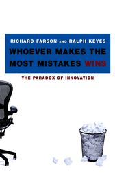 Whoever Makes the Most Mistakes Wins by Richard Farson