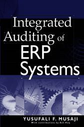 Integrated Auditing of ERP Systems by Yusufali F. Musaji
