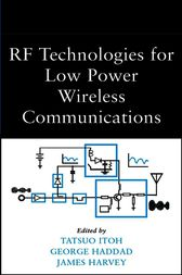 RF Technologies for Low Power Wireless Communications by Tatsuo Itoh