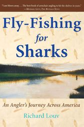 Fly-Fishing for Sharks by Richard Louv