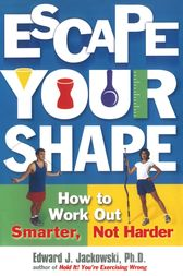 Escape Your Shape by Edward Jackowski