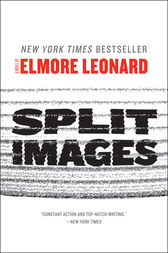 Split Images by Elmore Leonard