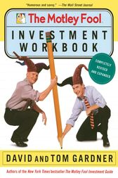 The Motley Fool Investment Workbook by David Gardner