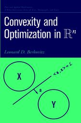 Convexity and Optimization in Rn by Leonard D. Berkovitz
