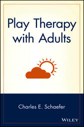 Play Therapy with Adults by Charles E. Schaefer
