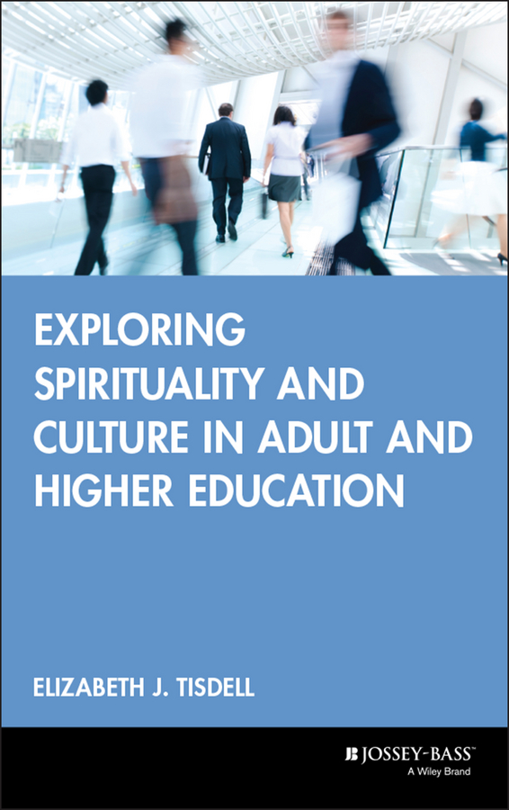 Download Ebook Exploring Spirituality and Culture in Adult and Higher Education by Elizabeth J. Tisdell Pdf