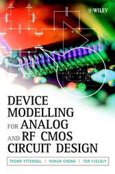 Device Modeling for Analog and RF CMOS Circuit Design by Trond Ytterdal