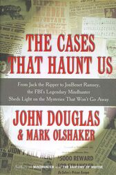 The Cases That Haunt Us by Mark Olshaker