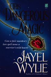 This Dangerous Magic by Jayel Wylie