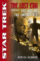 The Star Trek: The Lost era: 2328-2346: The Art of the Impossible by Keith R. A. DeCandido