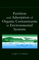 Partition and Adsorption of Organic Contaminants in Environmental Systems by Cary T. Chiou