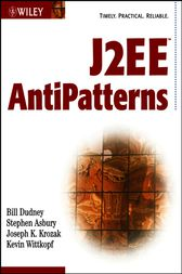 J2EE AntiPatterns by Bill Dudney