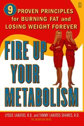 Fire Up Your Metabolism by Lyssie Lakatos