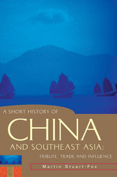 A Short History of China and Southeast Asia by Stuart-Fox Martin