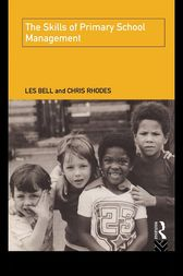 The Skills of Primary School Management by Les Bell