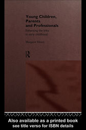 Young Children, Parents and Professionals by Margaret Henry