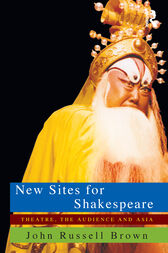 New Sites For Shakespeare by John Russell Brown