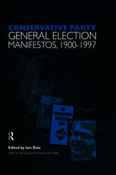 Volume One. Conservative Party General Election Manifestos 1900-1997 by Iain Dale
