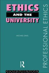 Ethics and the University by Michael Davis