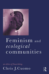 Feminism and Ecological Communities by Christine Cuomo