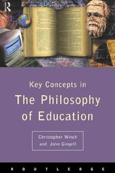 Philosophy of Education: The Key Concepts by John Gingell