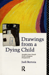 Drawings from a Dying Child by Judi Bertoia