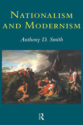 Nationalism and Modernism by Prof Anthony D Smith