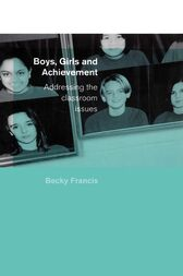 Boys, Girls and Achievement by Becky Francis