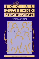 Social Class and Stratification by Peter Saunders
