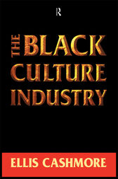 The Black Culture Industry by Ellis Cashmore