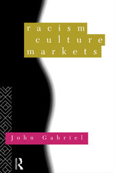 Racism, Culture, Markets by John Gabriel
