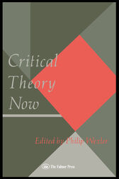 Critical Theory Now by Philip Wexler