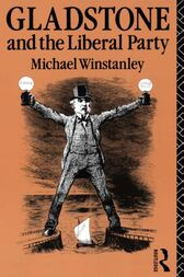 Gladstone and the Liberal Party by Michael J. Winstanley