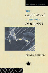 The English Novel in History, 1950 to the Present by Professor Steven Connor