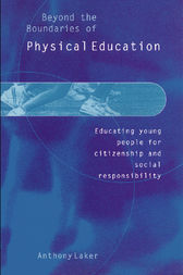 Beyond the Boundaries of Physical Education by Anthony Laker