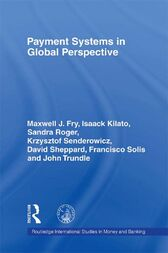 Payment Systems in Global Perspective by Maxwell J. Fry