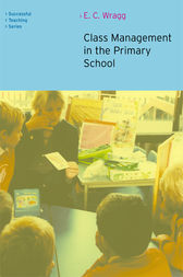 Class Management in the Primary School by E. C. Wragg