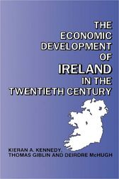 The Economic Development of Ireland in the Twentieth Century by Thomas Giblin