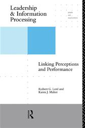 Leadership and Information Processing by Robert G. Lord