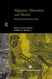 Migrants, Minorities & Health by Lara Marks