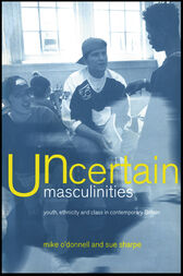 Uncertain Masculinities by Mike O'Donnell
