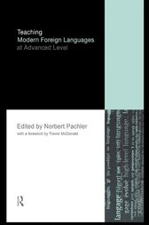 Teaching Modern Foreign Languages at Advanced Level by Norbert Pachler