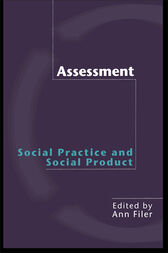 Assessment: Social Practice and Social Product by Ann Filer