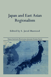 Japan and East Asian Regionalism by S. Javed Maswood